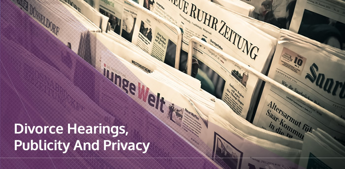 Divorce Hearings Publicity And Privacy